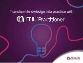 ITIL® Practitioner - Transform Knowledge into Practice
