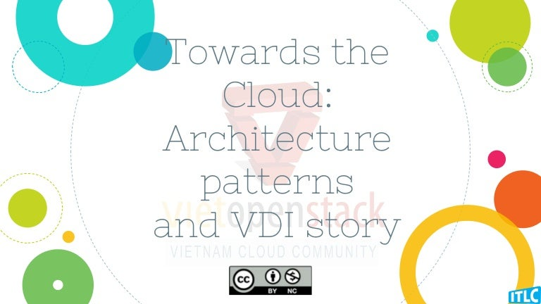 towards the cloud: architecture patterns and vdi story