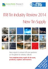 Tin Industry Review 2014 & New Tin Supply - ITRI & Greenfields Research - Aug 2014 - BROCHURE