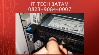 0823-9084-0007 (tsel), Harga Service Laptop Batam, It tech batam