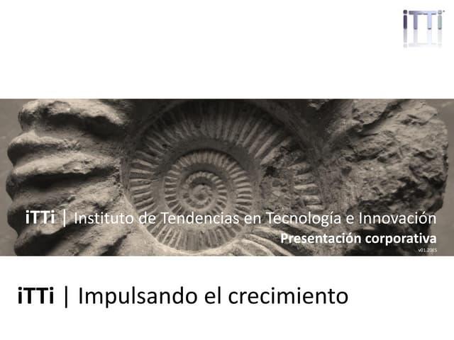 iTTi   Impulsando el crecimiento. Presentación corporativa (Spanish)