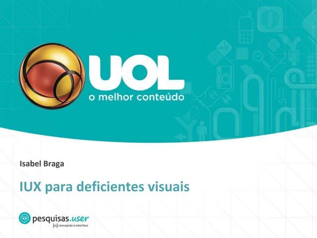 Iux para deficientes visuais - UX Day Itaú - Cubo
