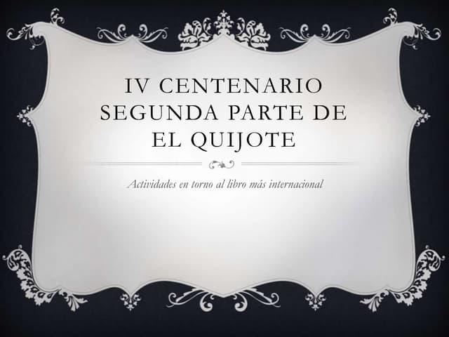 IV CENTENARIO DE LA SEGUNDA PARTE DE EL QUIJOTE