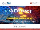 Leadership in a connected age: Change, challenge and productive chaos!