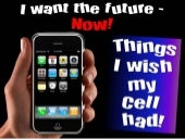 I want the FUTURE - NOW!!