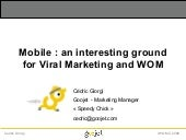 Mobile Viral Marketing and Mobile WOM - IWOMC