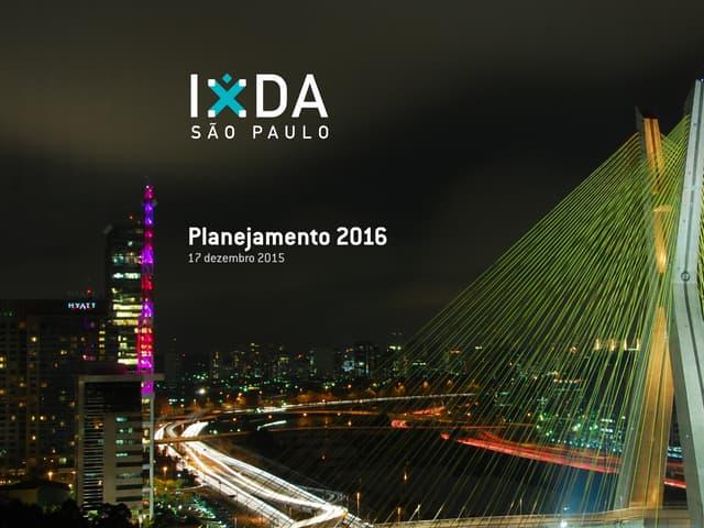 IxDA - Assembléia & Planejamento 2016
