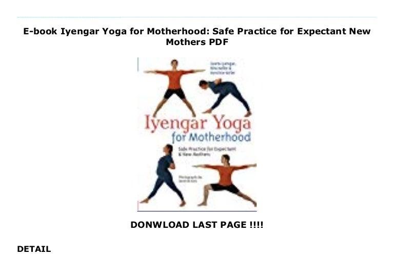 E Book Iyengar Yoga For Motherhood Safe Practice For Expectant New