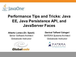 performance tips and tricks java ee java persistence api and javaserver faces