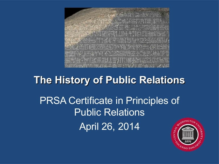 the history of public relations The history of public relations on dipity this week for the blog assignment i would like students to compile a list of at least five major pr events or news that have happened since 2008.