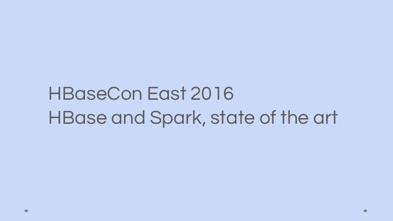 HBaseConEast2016: HBase and Spark, State of the Art