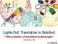 Lights Out, Translation is Datafied, by Jaap van der Meer (TAUS)
