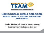 Using Social Media for Good: Mental Health, Suicide Prevention and Beyond