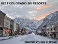 Jack D. Ryger: Best Colorado Ski Resorts
