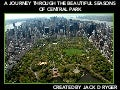 Jack D Ryger: A Journey Through The Beautiful Seasons Of Central Park