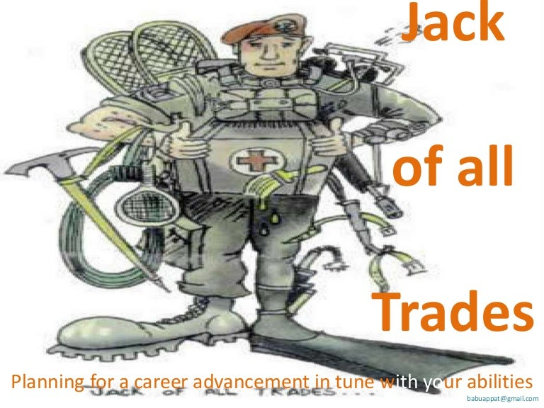 jack of all trades managing the skillset you have