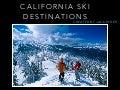 Jack D Ryger: California Ski Destinations