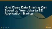 How Class Data Sharing Can Speed up Your Jakarta EE Application Startup