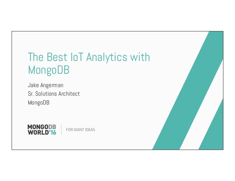 Best Architect In The World mongodb world 2016: the best iot analytics with mongodb
