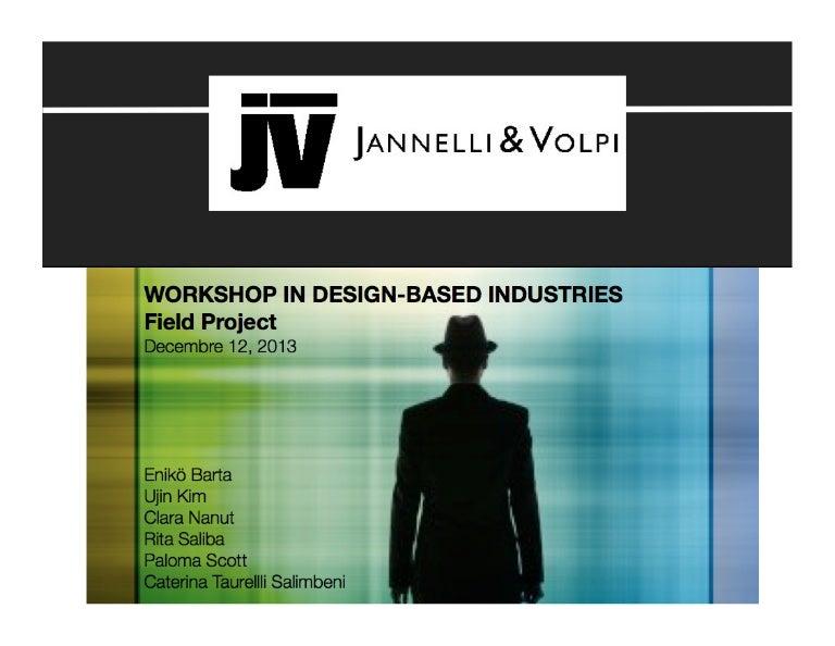 Jannelli e Volpi: Design Project