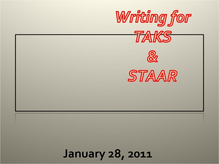 Writing For TAKS And STAAR
