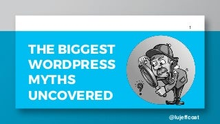 WordPress Myths Uncovered