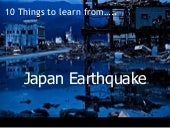 Japan earthquake - 10 things to learn from them!