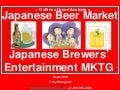 Japanese beer market + some mktg featuring  entertainments