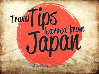 Travel Tips Learned from Japan!  <a href=