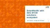 Jarvinen presentation VTT SmartHealth Ecosystem Event 12.6.2019