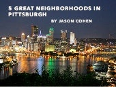 Jason Cohen - 5 Best Neighborhoods in Pittsburgh