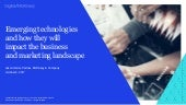 Emerging technologies and how they will impact the business and marketing landscape