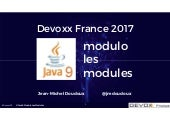 Java 9 modulo les modules devoxx fr 2017