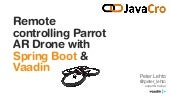 Remote controlling Parrot AR Drone with Spring Boot & Vaadin (JavaCro15)
