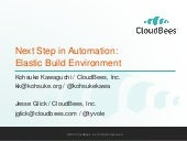 JavaOne 2014: Next Step in Automation: Elastic Build Environment
