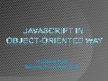 JavaScript In Object Oriented Way