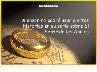 Javier Ceballos Jiménez - Amazon no podrá usar ciertas historias en su serie sobre El Señor de los Anillos