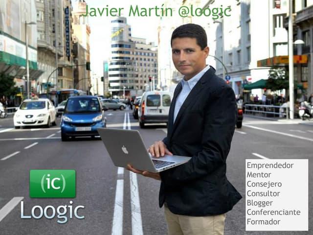 Javier Martín: loogic, iniciador, emprender ligero, smart money