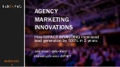 Agency Marketing Innovations: How I Grew IMPACT's Marketing By 500% in 2 Years