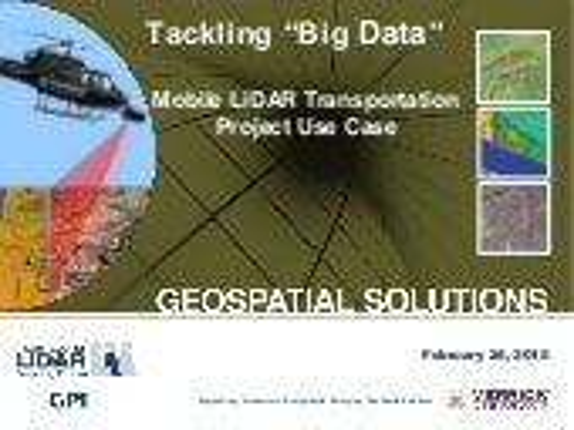 """Tackling """"BIG Data"""": Mobile LiDAR Transportation Project Use Case"""