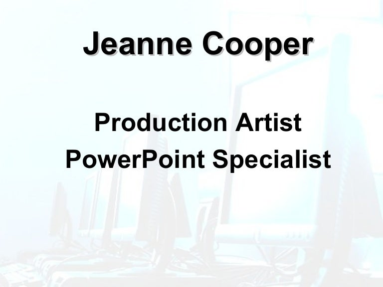 J Cooper Production Artist PowerPoint Specialist portfolio – Production Artist