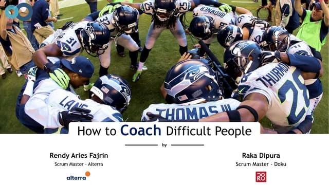 How to Coach Difficult People - Rendy Aries Fajrin & Raka Dipura