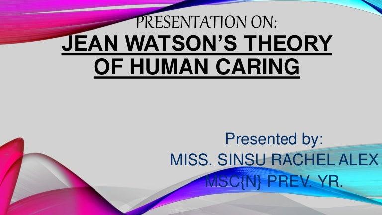 Jean watson theory of human careSlideShare