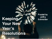 Keeping Your New Year's Resolutions, posted by Jeffry Schneider