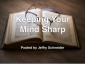 Keeping Your Mind Sharp, posted by Jeffry Schneider