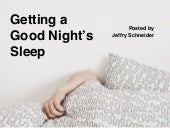Getting a Good Night's Sleep, posted by Jeffry Schneider