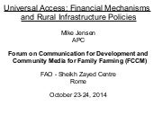 Universal Access: Financial Mechanisms and Rural Infrastructure Policies