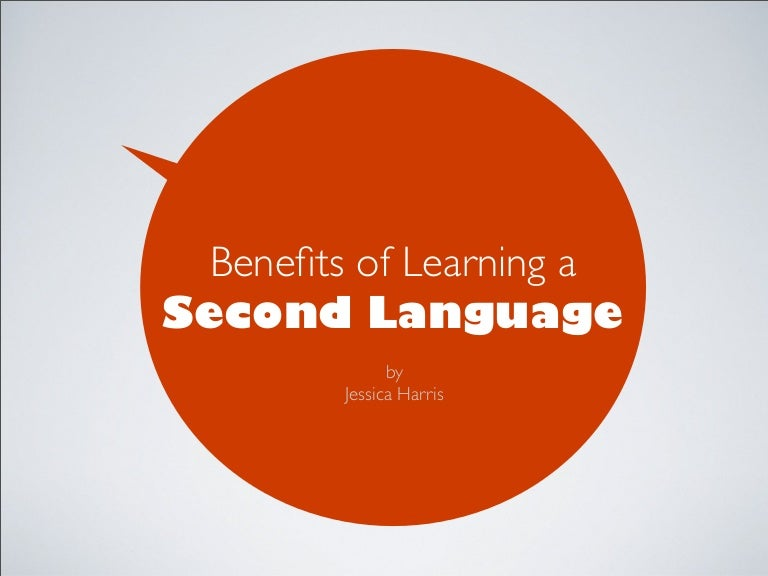 Benefits To Learning A Second Language
