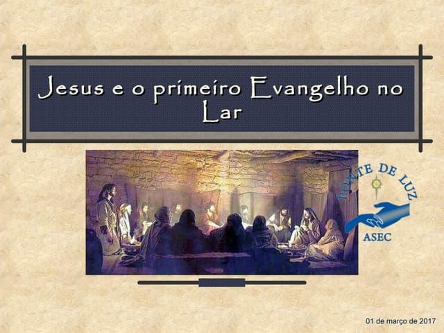 Jesus e o primeiro Evangelho no Lar