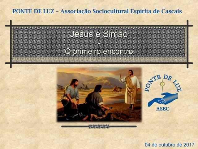 Jesus e Simão - o primeiro encontro